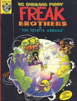 "The Fabulous Furry Freak Brothers in ""The Idiots Abroad"""