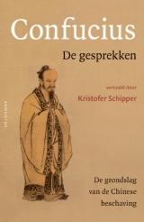 De gesprekken: gevolgd door Het leven van Confucius door Sima Qian (ca. 145–86 v. Chr.)