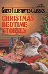 Christmas Bedtime Stories (Great Illustrated Classics)