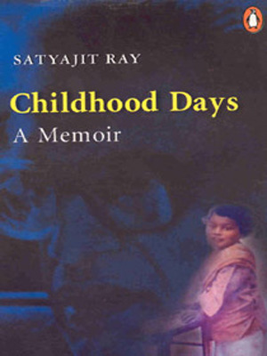 Childhood Days by Satyajit Ray