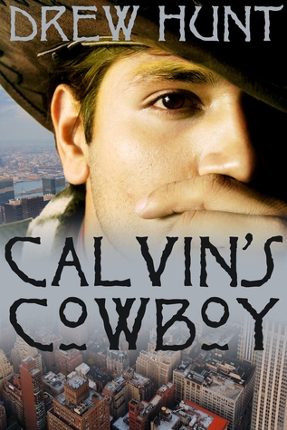 Calvin's Cowboy by Drew Hunt