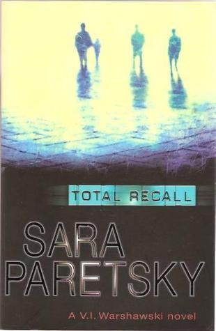 Total recall : a V.I. Warshawski novel, Sara Paretsky