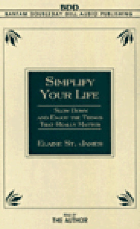 Descargar Simplify your life: slow down and enjoy the things that really matter epub gratis online Elaine St. James