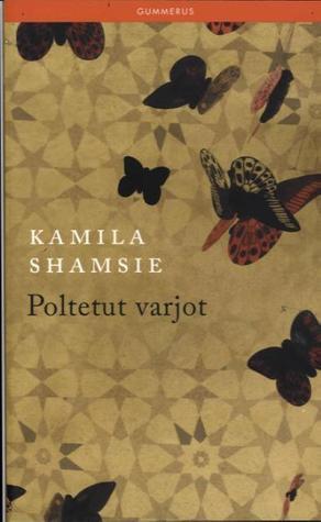 Poltetut varjot by Kamila Shamsie