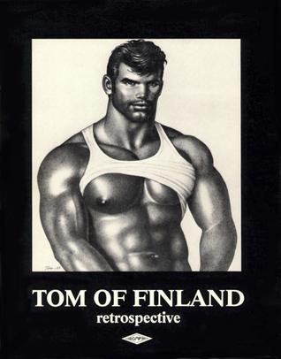 Tom of Finland: Retrospective