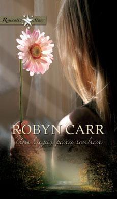 Um lugar para sonhar by Robyn Carr