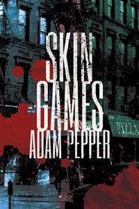 Skin Games by Adam Pepper