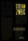 El misterio de la creación artística by Stefan Zweig