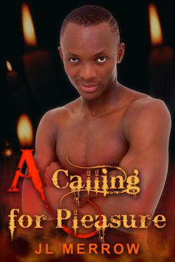 A Calling for Pleasure by J.L. Merrow