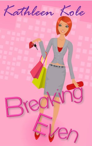 Breaking Even by Kathleen Kole