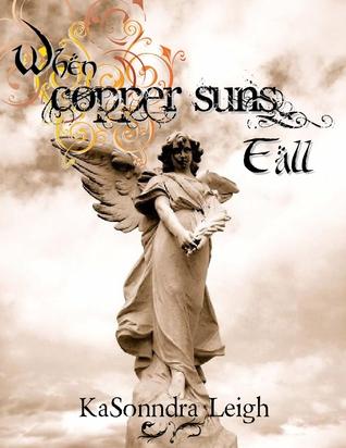 When Copper Suns Fall by KaSonndra Leigh