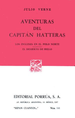 Aventuras del Capitán Hatteras: Los Ingleses en el Polo Norte & El Desierto de Hielo. (Sepan Cuantos, #541)