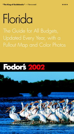 Fodor's Florida 2003: The Guide for All Budgets, Where to Stay, Eat, and Explore On and Off the Beaten Path