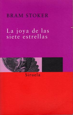 La joya de las siete estrellas by Bram Stoker
