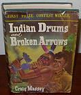 Indian Drums and Broken Arrows