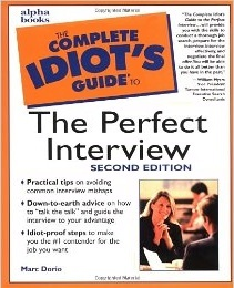 The Complete Idiot's Guide to the Perfect Interview