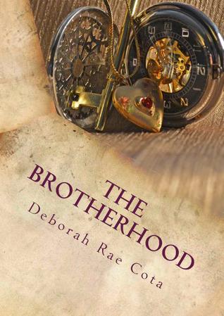 The Brotherhood by Deborah Rae Cota