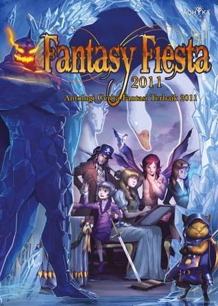 Fantasy Fiesta 2011 Antologi Cerita Fantasi Terbaik 2011 By R D Villam