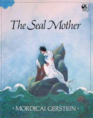 The Seal Mother by Mordicai Gerstein