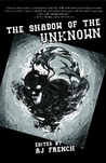 The Shadow of the Unknown