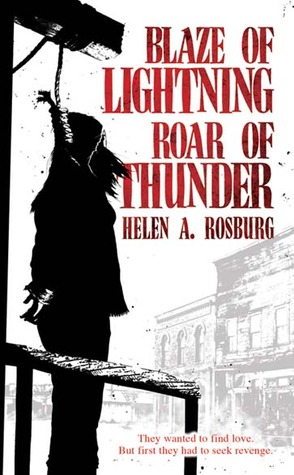 Blaze of Lightning, Roar of Thunder by Helen A. Rosburg