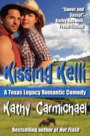 Kissing Kelli  (Texas Legacy Romantic Comedy, #1)