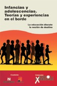 Infancias y Adolescencias. Teorias y Experiencias En El Borde: La educación discute la noción de destino