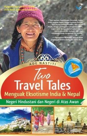 Two Travel Tales: Menguak Eksotisme India & Nepal