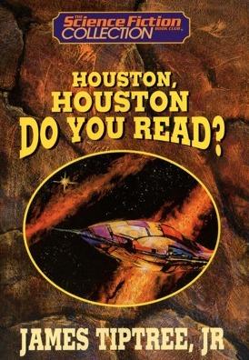 Houston, Houston, Do You Read? by James Tiptree Jr.