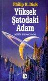 Yüksek Şatodaki Adam by Philip K. Dick