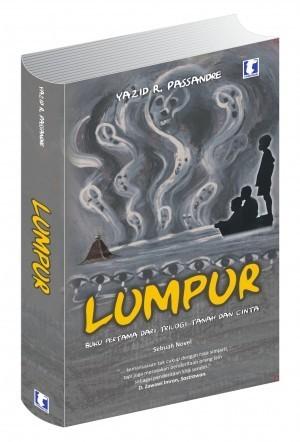 Lumpur by Yazid R. Passandre