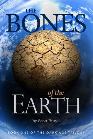 The Bones of the Earth by Scott Bury
