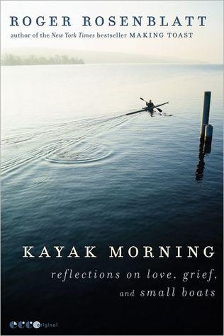 Kayak Morning by Roger Rosenblatt