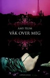 Våk over meg by Amy Plum