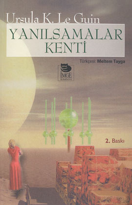 Yanılsamalar Kenti                  (Hainish Cycle #5)