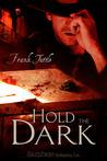 Hold the Dark (Markhat, #3)