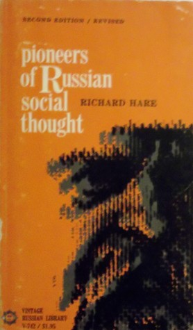 Pioneers Of Russian Social Thought: Studies Of Non Marxian Formation In Nineteenth Century Russia And Of Its Partial Revival In The Soviet Union