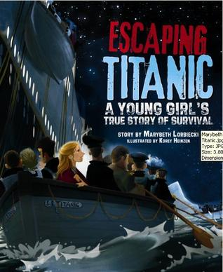 Escaping Titanic by Marybeth Lorbiecki