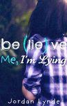 Believe Me, I'm Lying by Jordan Lynde