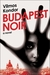 Budapest Noir by Vilmos Kondor