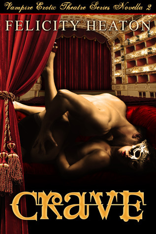 Crave (Vampire Erotic Theatre #2)