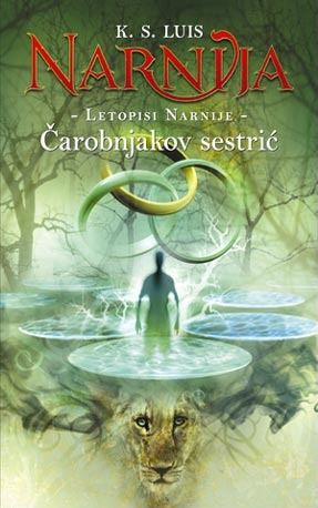 Carobnjakov sestric(The Chronicles of Narnia (Publication Order) 6)