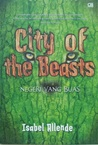 Negeri yang Buas - City of the Beasts by Isabel Allende