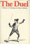 The Duel: A History of Duelling