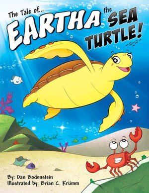 The Tale of Eartha the Sea Turtle by Dan Bodenstein