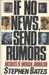 If No News, Send Rumors by Stephen Bates