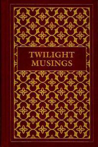 Twilight Musings