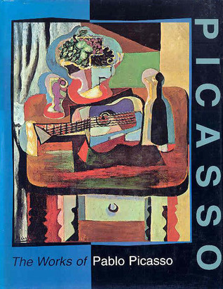 Picasso: The Works of Pablo Picasso