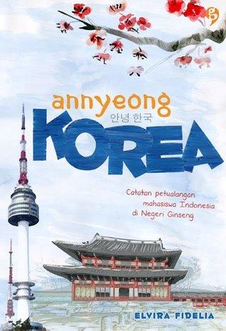 Annyeong Korea by Elvira Fidelia Tanjung
