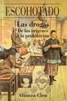 Las Drogas: de Los Orígenes a la Prohibición